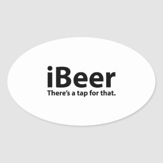 iBeer There's A Tap For That Oval Stickers