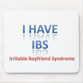 IBS:  Irritable Boyfriend Syndrome Mouse Pad