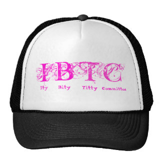 IBTC (Itty Bitty Titty Committee) Trucker Hat