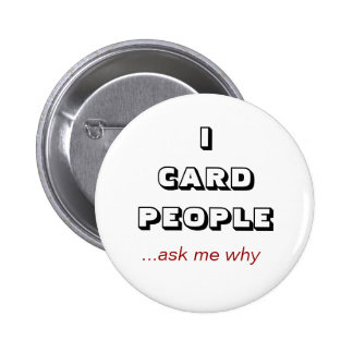ICARD PEOPLE, ...ask me why Button