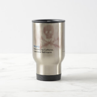 ICD-10: T43.612 Poisoning by caffeine, intentional 15 Oz Stainless Steel Travel Mug