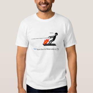 ICD-10: V91.07 Burn due to water-skis on fire T Shirt