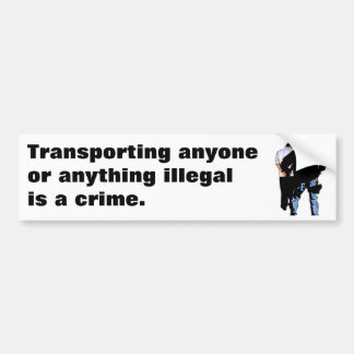 ICE arrest: Transporting anyone or any... Bumper Sticker