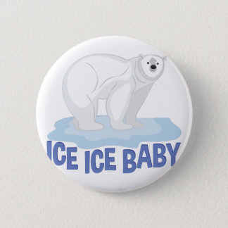 Ice Baby Pinback Button