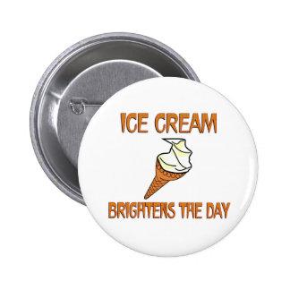 Ice Cream Brightens the Day 2 Inch Round Button