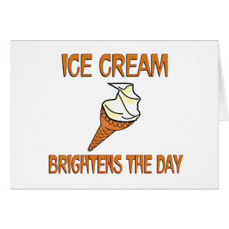 Ice Cream Brightens the Day Greeting Card