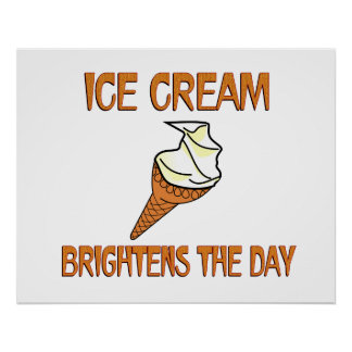 Ice Cream Brightens the Day Poster