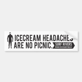 Ice Cream Headaches Are No Picnic Bumper Sticker