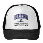 Ice Fish the Upper Peninsula Trucker Hats
