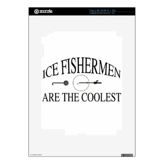 Ice fishermen are cool decals for the iPad 2