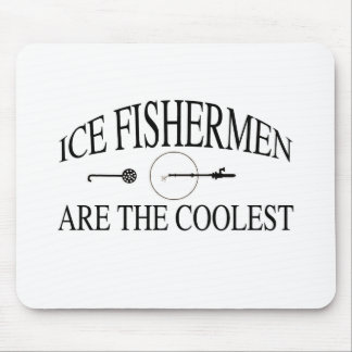 Ice fishermen are cool mouse pad