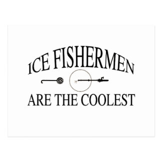 Ice fishermen are cool postcard