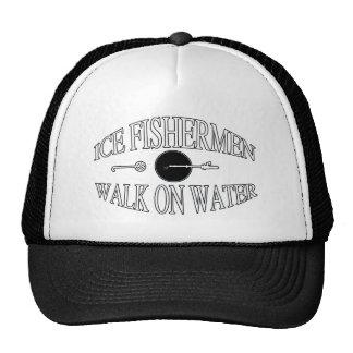 Ice fishermen walk on water trucker hat