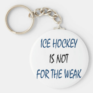 ice hockey is not for the weak basic round button keychain