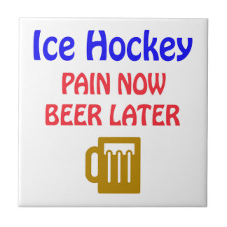 Ice Hockey pain now beer later Small Square Tile