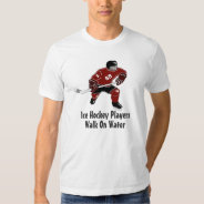 Ice Hockey Players Walk On Water Sports Tee Red at Zazzle