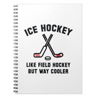 Ice Hockey Way Cooler Notebook