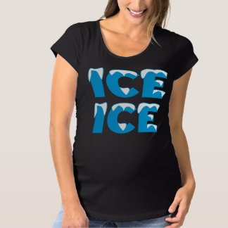 Ice Ice Baby Maternity T-Shirt