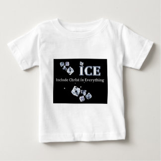 ICE = Include Christ in Everything Baby T-Shirt