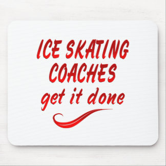 Ice Skating Coaches Get it Done Mouse Pad