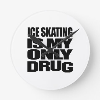 ICE SKATING IS MY DRUG ROUND WALLCLOCK