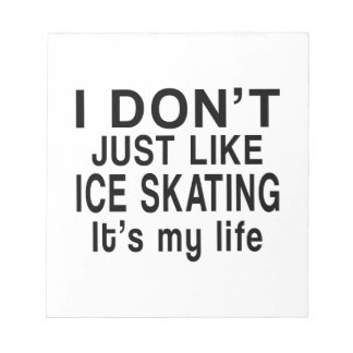 ICE SKATING  IS MY LIFE NOTEPAD