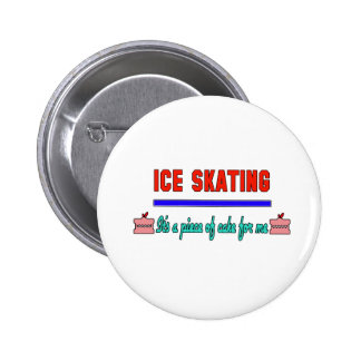 Ice skating It's a piece of cake for me 2 Inch Round Button