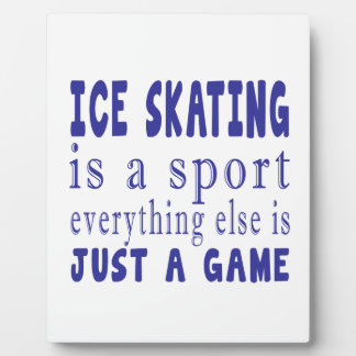 ICE SKATING JUST A GAME PLAQUE
