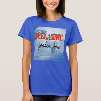 Icelandic spoken here cloudy earth T-Shirt