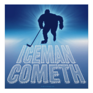 Iceman Cometh (Hockey) Poster