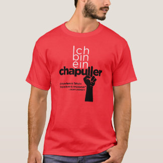 Ich bin ein Chapuller (Everywhere is Taksim) T-Shirt