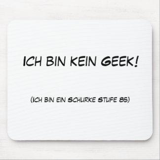 Ich bin kein Geek! Mouse Pad