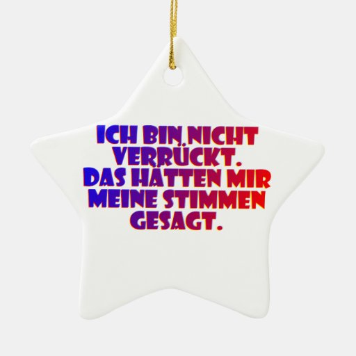 Ich bin nicht verrückt. Double-Sided star ceramic christmas ornament