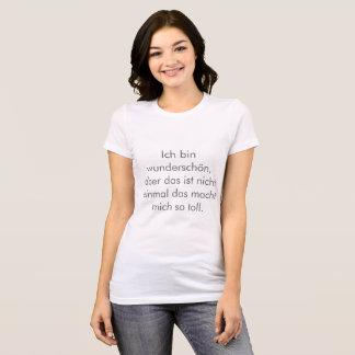 Ich Bin Wunderschön T-Shirt