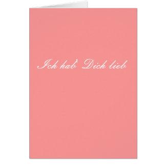 Ich hab' Dich lieb ( I love you In german)card Card