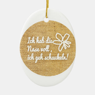 Ich hab die Nase voll, ich geh schaukeln Double-Sided Oval Ceramic Christmas Ornament