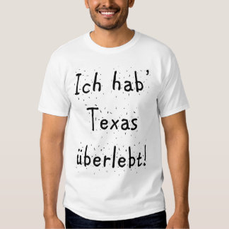 Ich hab' Texas überlebt! (2) Tee Shirt