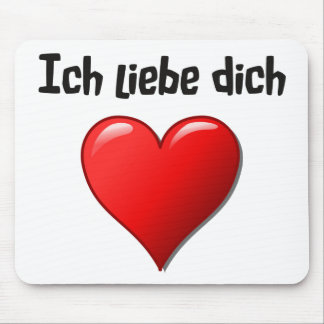 Ich liebe dich - I love you in German Mouse Pad