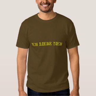 Ich Liebe Dich T shirt