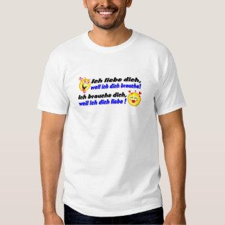 Ich liebe dich... t shirts