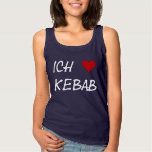 Ich Liebe Kebab I love kebab Deutsche German Tank Top