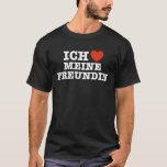 Ich Liebe Meine Freundin T-Shirt
