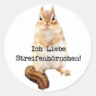 Ich Liebe Streifenhörnchen! Round Sticker