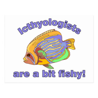 Icthyologists are a bit fishy postcard