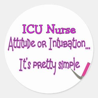 """ICU Nurse """"Attitude or Intubation""""--Hilarious Classic Round Sticker"""