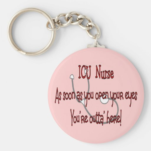 """ICU Nurse """"Open Eyes You're Outt'a Here"""" Basic Round Button Keychain"""
