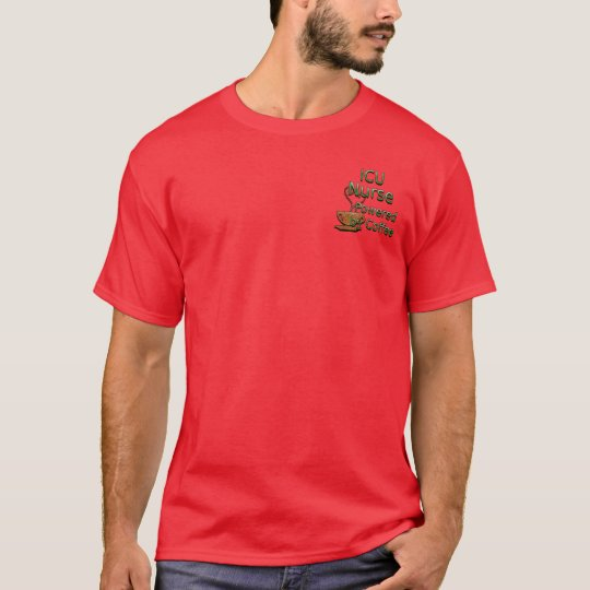 ICU Nurse Powered by Coffee T-Shirt
