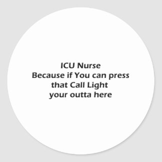 ICU nurses Don't Do Call lights Classic Round Sticker