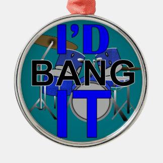 I'd Bang It Metal Ornament