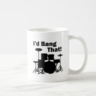 I'd Bang That! Coffee Mug